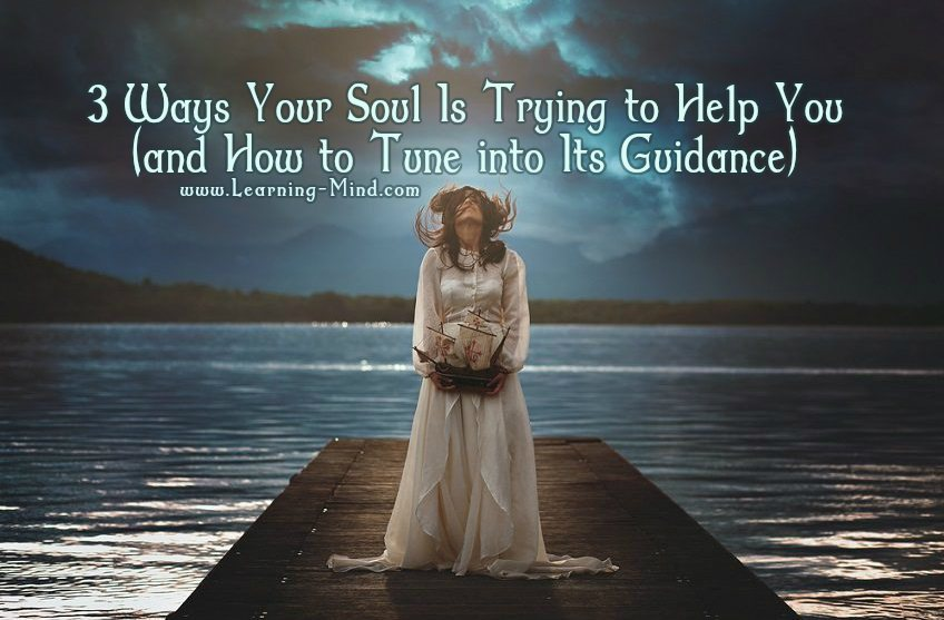 3 Ways Your Soul Is Trying to Help You